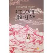 O educatie libertina/Jean-Baptiste Del Amo