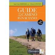 Guide to the Camino Ignaciano, Paperback/Jose Luis Iriberri