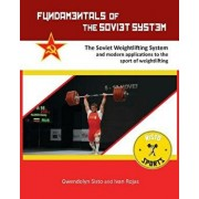 Fundamentals of the Soviet System: The Soviet Weightlifting System, Paperback/Gwendolyn Sisto