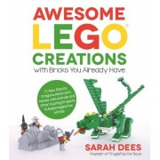 Awesome Lego Creations with Bricks You Already Have: 50 New Robots, Dragons, Race Cars, Planes, Wild Animals and Other Exciting Projects to Build Imag, Paperback
