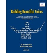 Building Beautiful Voices - Director's Edition: A Concise, Yet Comprehensive Study of Vocal Technique for the Choral Rehearsal or Private Instruction, Paperback/Paul Nesheim