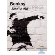 Arta la zid - Banksy