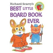 Richard Scarry's Best Little Board Book Ever, Hardcover/Richard Scarry