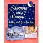 Sleeping with Bread: Holding What Gives You Life, Paperback