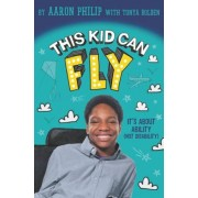 This Kid Can Fly: It's about Ability (Not Disability), Hardcover