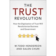 The Trust Revolution: How the Digitization of Trust Will Revolutionize Business and Government, Paperback/M. Todd Henderson