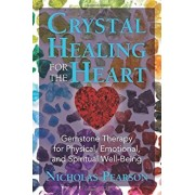 Crystal Healing for the Heart: Gemstone Therapy for Physical, Emotional, and Spiritual Well-Being, Paperback/Nicholas Pearson