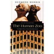 The Human Zoo: A Zoologist's Study of the Urban Animal, Paperback/Desmond Morris