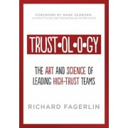 Trustology: The Art and Science of Leading High-Trust Teams, Paperback