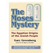 The Moses Mystery: The Egyptian Origins of the Jewish People, Paperback