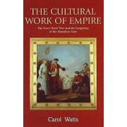 The Cultural Work of Empire by Carol Watts