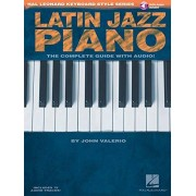 John Valerio Latin Jazz Piano The Complete Guide with Online Audio!: Hal Leonard Keyboard Style Series