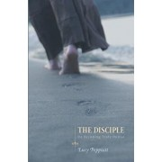 The Disciple: On Becoming Truly Human, Paperback/Lucy Peppiatt