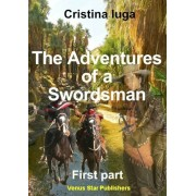 The adventures of a swordsman. Vol I