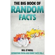 The Big Book of Random Facts: 1000 Interesting Facts and Trivia, Paperback/Bill O'Neill
