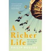 Richer Life. How Economics Can Change the Way We Think and Feel, Paperback/Philip Roscoe