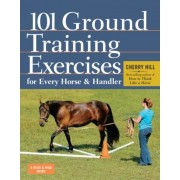 101 Ground Training Exercises for Every Horse & Handler, Paperback