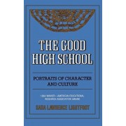 The Good High School: Portraits of Character and Culture, Paperback/Sara Lawrence Lightfoot