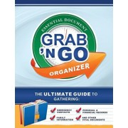 Grab N Go Essential Document Organizer: The Ultimate Guide to Gathering Emergency Contacts, Family Information, Personal and Financial Records, and Ot, Paperback/Mary Rowbury