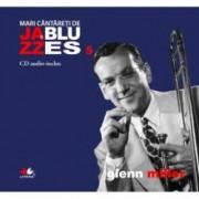 Glenn Miller - MARI CANTARETI DE JAZZ SI BLUES - Vol. 5