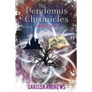 The Complete Pendomus Chronicles Trilogy: Books 1-3 of the Pendomus Chronicles Dystopian Series, Paperback/Carissa Andrews