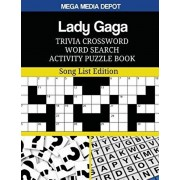 Lady Gaga Trivia Crossword Word Search Activity Puzzle Book: Song List Edition, Paperback/Mega Media Depot