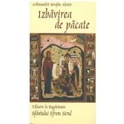 Izbavirea de pacate.Talcuire la Rugaciunea Sfantului Efrem Sirul/Arhimandrit Serafim Alexiev