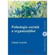 Psihologia Sociala A Organizatiilor - Claude Louche