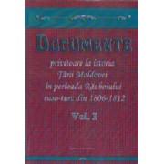 Documente privitoare la istoria Tarii Moldovei in perioada Razboiului ruso-turc 1806-1812, Vol. I