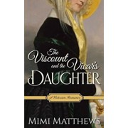 The Viscount and the Vicar's Daughter: A Victorian Romance, Paperback/Mimi Matthews