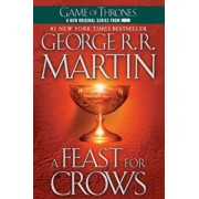 A Feast for Crows, Paperback/George R. R. Martin
