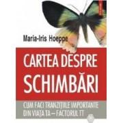 Cartea despre schimbari - Maria-Iris Hoeppe