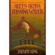 Green Grass, Running Water, Paperback/Thomas King