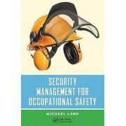 Security Management for Occupational Safety par Land & Michael Eastern Kentucky University & Richmond & USA
