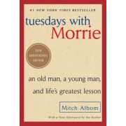 Tuesdays with Morrie: An Old Man, a Young Man, and Life's Greatest Lesson, Paperback