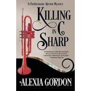 Killing in C Sharp, Paperback/Alexia Gordon