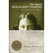 The Secret Holocaust Diaries: The Untold Story of Nonna Bannister, Paperback