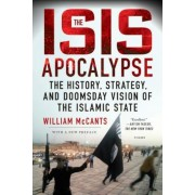 The ISIS Apocalypse: The History, Strategy, and Doomsday Vision of the Islamic State, Paperback
