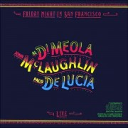 Al di Meola, John McLaughlin, Paco de Lucia - Friday Night in San Francisco (0042280004729) (1 CD)