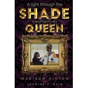 A Light Through the Shade: An Autobiography of a Queen, Paperback/Madison Hinton