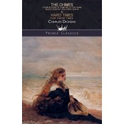 The Chimes: A Goblin Story of Some Bells that Rang an Old Year Out and a New Year In & Hard Times - For These Times, Paperback/Charles Dickens