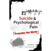 Suicide & Psychological Pain: Prevention That Works, Paperback