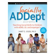 Socially ADDept - Teaching Social Skills to Children with ADHD, LD, and Asperger's (Giler Janet Z.)(Paperback) (9780470596838)