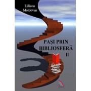 Pasi prin bibliosfera, Vol. II/Liliana Moldovan