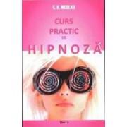 Curs Practic De Hipnoza - C.K. Nicolau