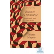 Intalnire cu infiniturile - Thierry Magnin