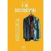 Adolescentul 2018 - F.M. Dostoievski