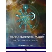 Transcendental Magic: Its Doctrine and Ritual, Paperback/Eliphas Levi