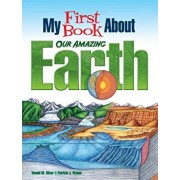 My First Book about Our Amazing Earth, Paperback/Patricia J. Wynne