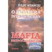 O picatura intr-un ocean sau Mafia retrocedarilor/Iuliu Stanciu